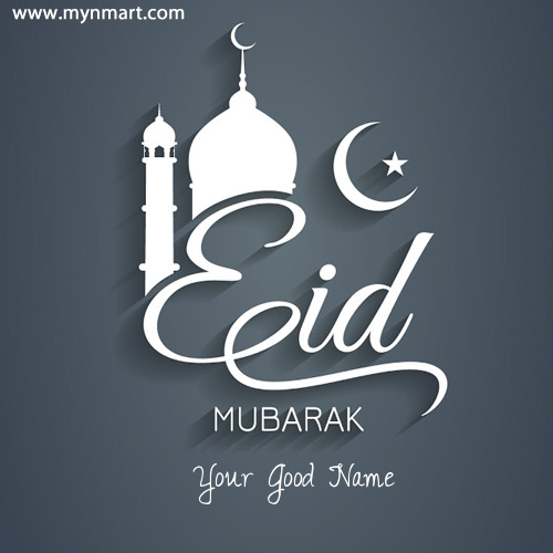 Eid Mubarak Greeting With Your Name