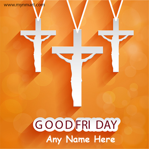Good Friday Greeting with Cross and your Name