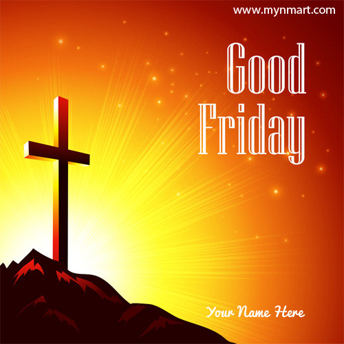 Good Friday Greeting with your name