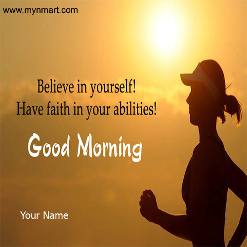Good Morning - Believe in yourself