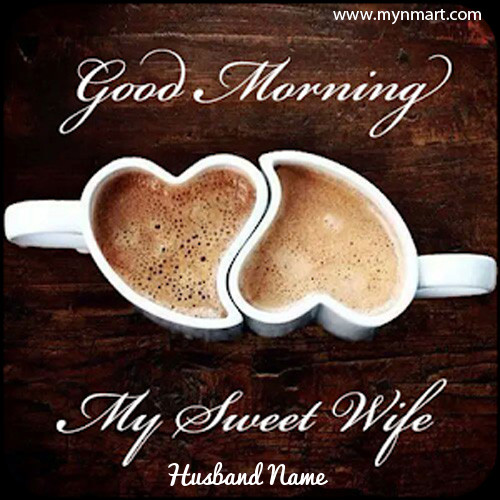 Good Morning for Sweet Wife With Heart shape Couple Coffee Cup