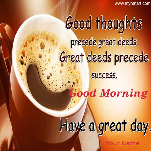 Good Morning Have A Great Thoughts