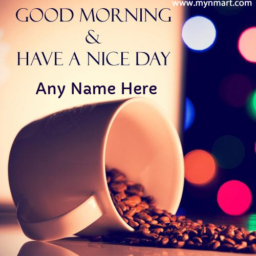 Good Morning Have a Nice Day on Greeting Card With Coffee beans