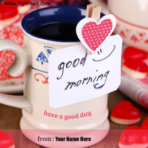 Good Morning Mug Greeting with Your Name on Greeting