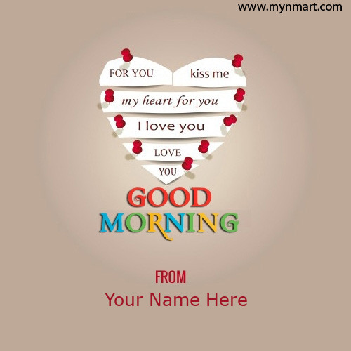 Good Morning Wish for Love with your name on greeting