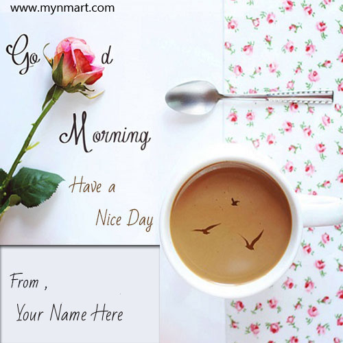 Good Morning Wish Picture with your name on Card