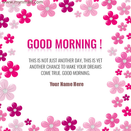 Good morning wishes with inspirational quotes image and your name on good morning wish with inspirational quotes on greeting card m4hsunfo