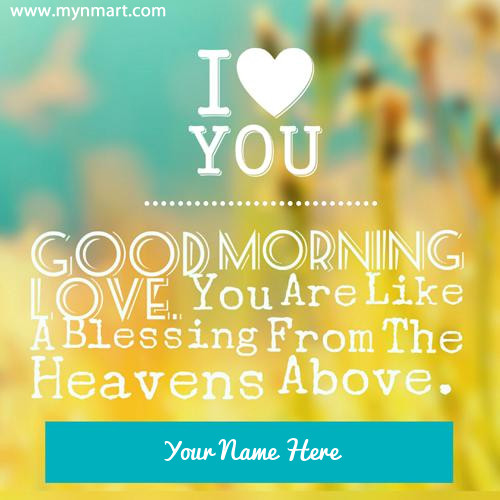 Good Morning Wish With Love Quotes on Greeting Card