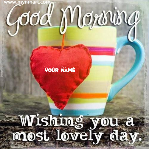 Good Morning Wishing you a most lovely day quotes with greeting