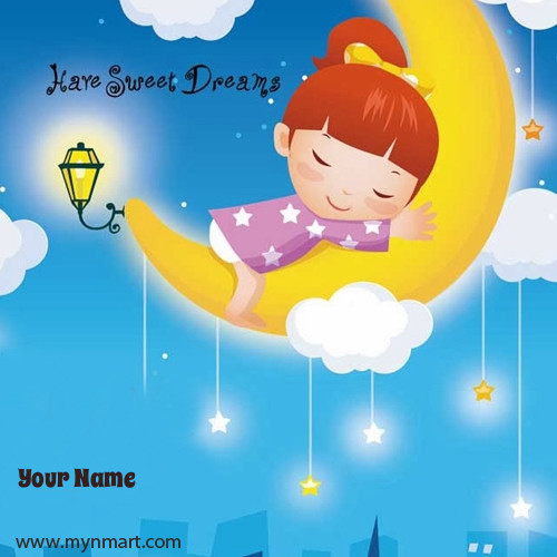 Good Night Have a sweet dreams.