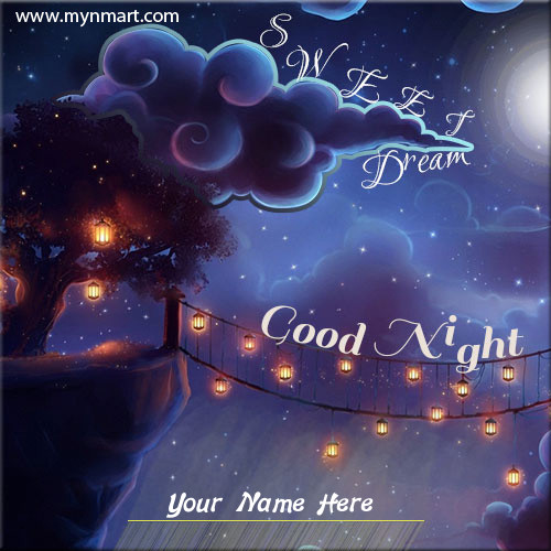 Good Night Sweet Dream Greeting Picture With Night Theme Write your name on Greeting