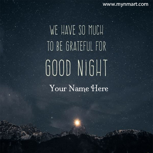 Good Night We have so much greatful good night message with your name