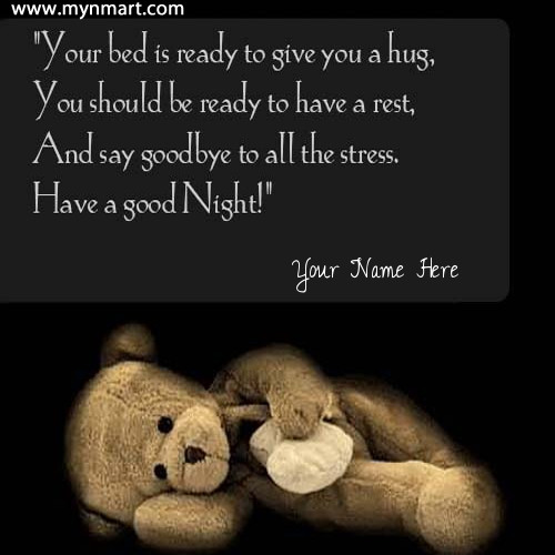 Good Night Wishes Quotes With Teddy Bear and Your Name on Greeting