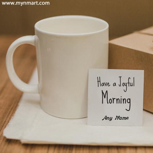 Joyful Good Morning with Greeting card