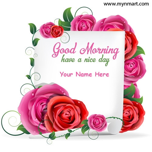 Lovely Good Morning Wishes With Your Name on greeting