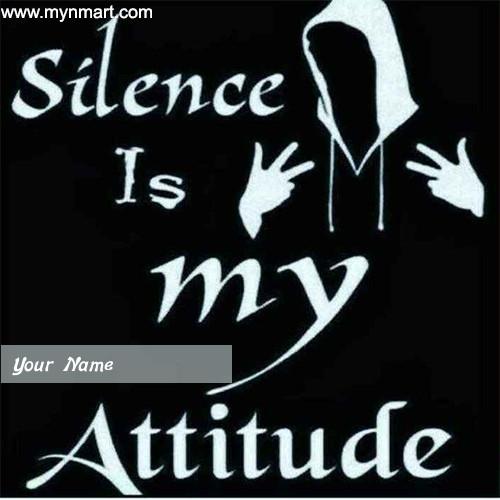 Silence Is My Attitude