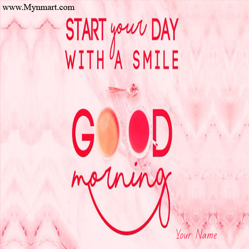 Start Your Day With Smile