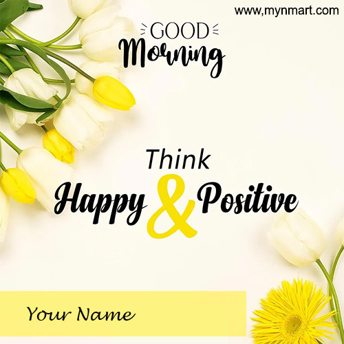 Think Happy and Positive