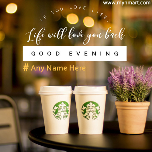 Write Name on Good Evening Wish Elegant Greeting Card With Coffee on table