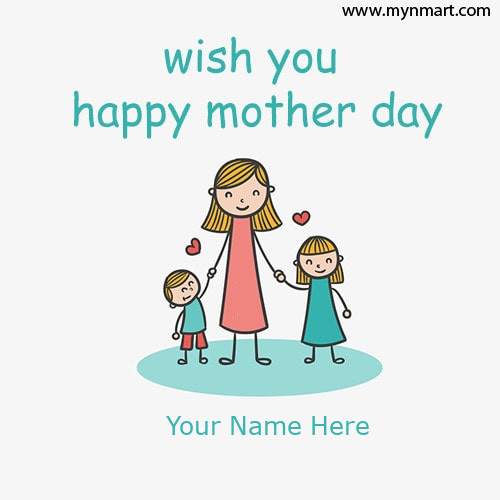 Write Your Name In Wish You Happy Mother Day Picture